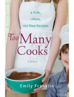 Too Many Cookies, by Emily Franklin