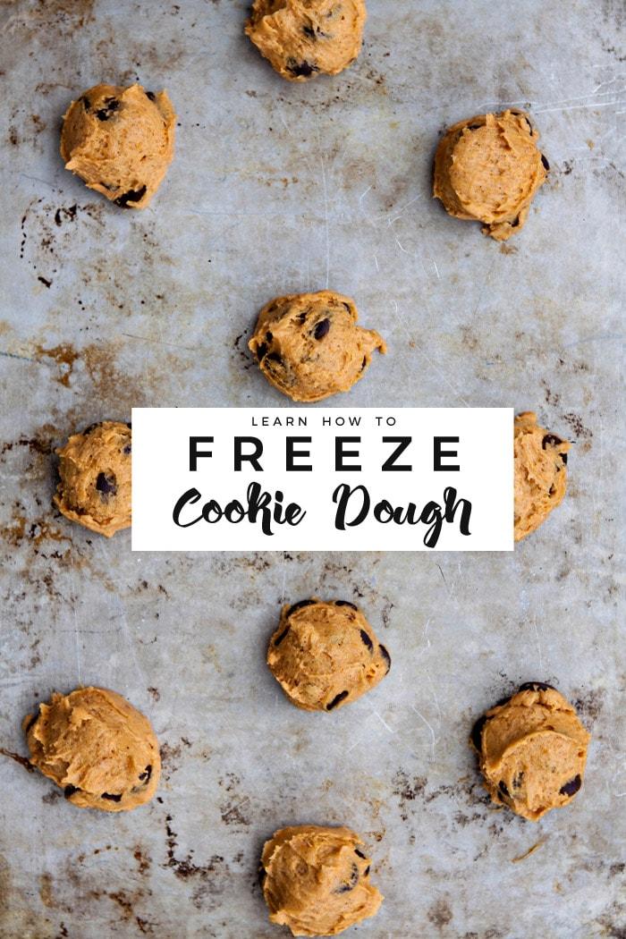 How to Freeze Cookie Dough + Freezer Friendly Cookie Dough Recipes
