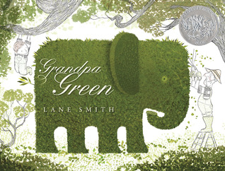 Grandpa Green, by Lane Smith