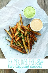 Tex Mex Oven Fries with Two Dipping Sauces
