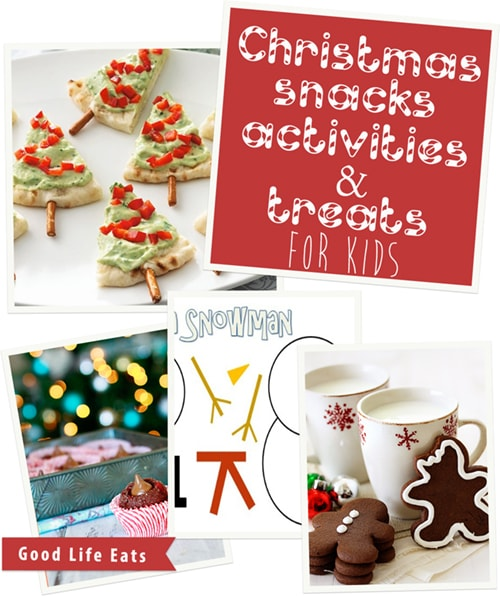 Christmas Snacks Activities And Treats For Kids Good Life Eats
