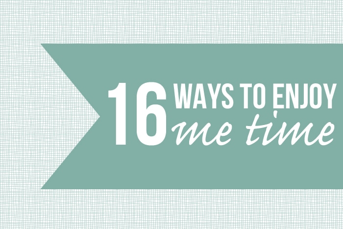 16 Ways to Enjoy Me Time in 2016