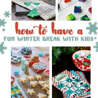 How to Have a Fun Winter Break with Kids
