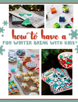 Tips to Prepare for a Fun Winter Break with Kids