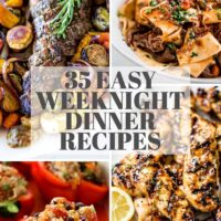 35 Easy Weeknight Dinner Recipes
